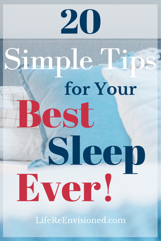 20 Simple Tips to Get Your Best Sleep Ever