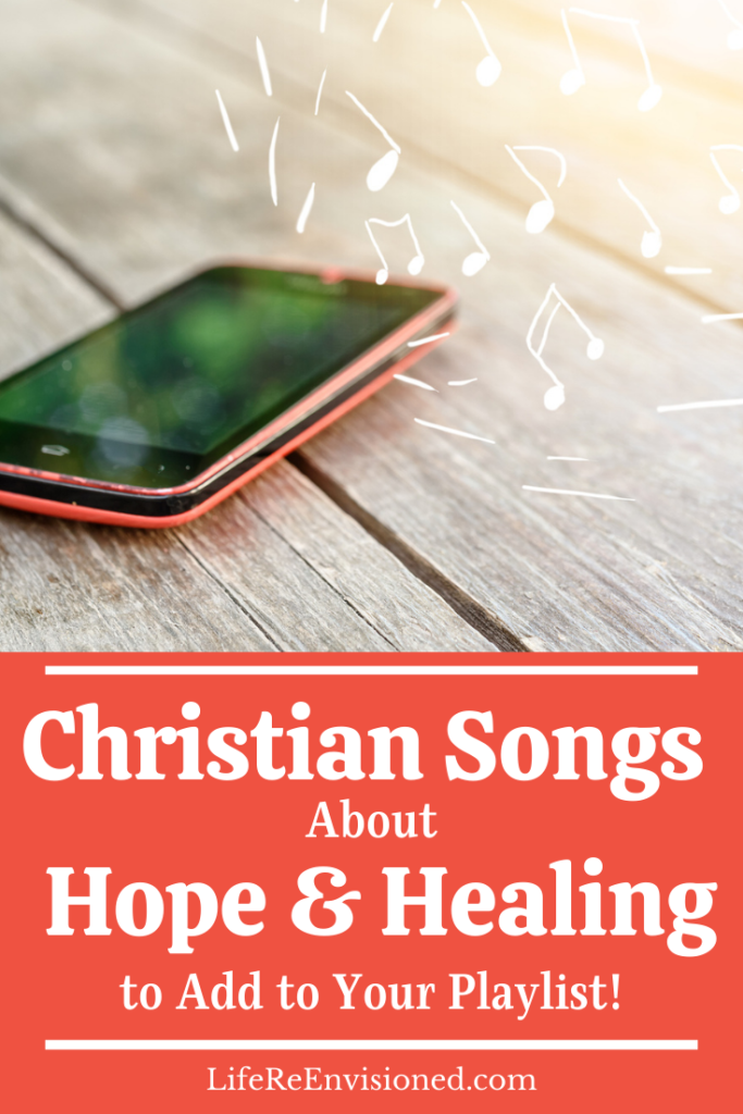 Christian Songs about Hope & Healing to add to your playlist