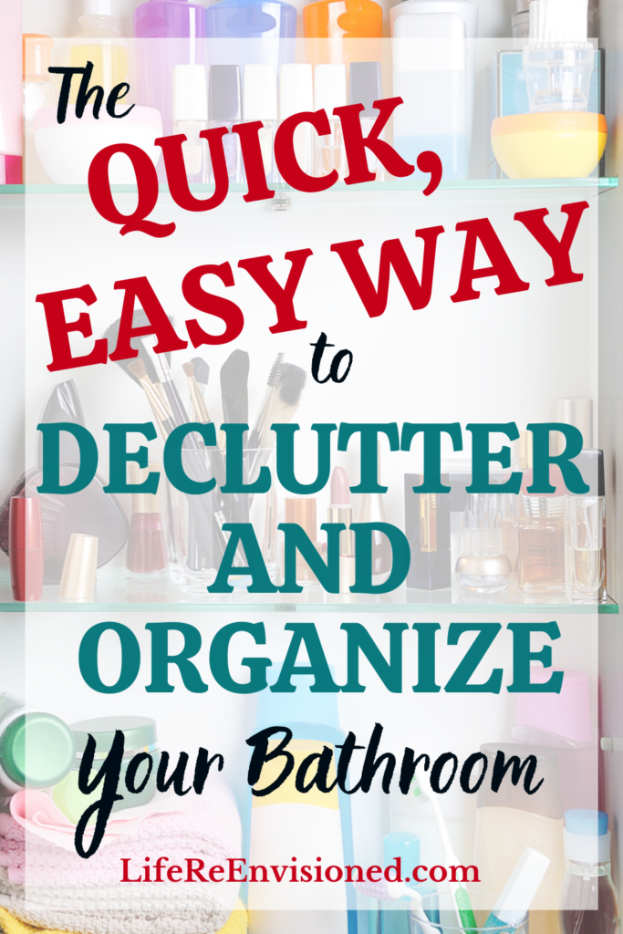 Quick, Easy Way to Declutter and Organize Your Bathroom