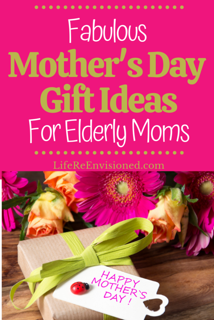 Mother's Day Gifts for Elderly Moms.