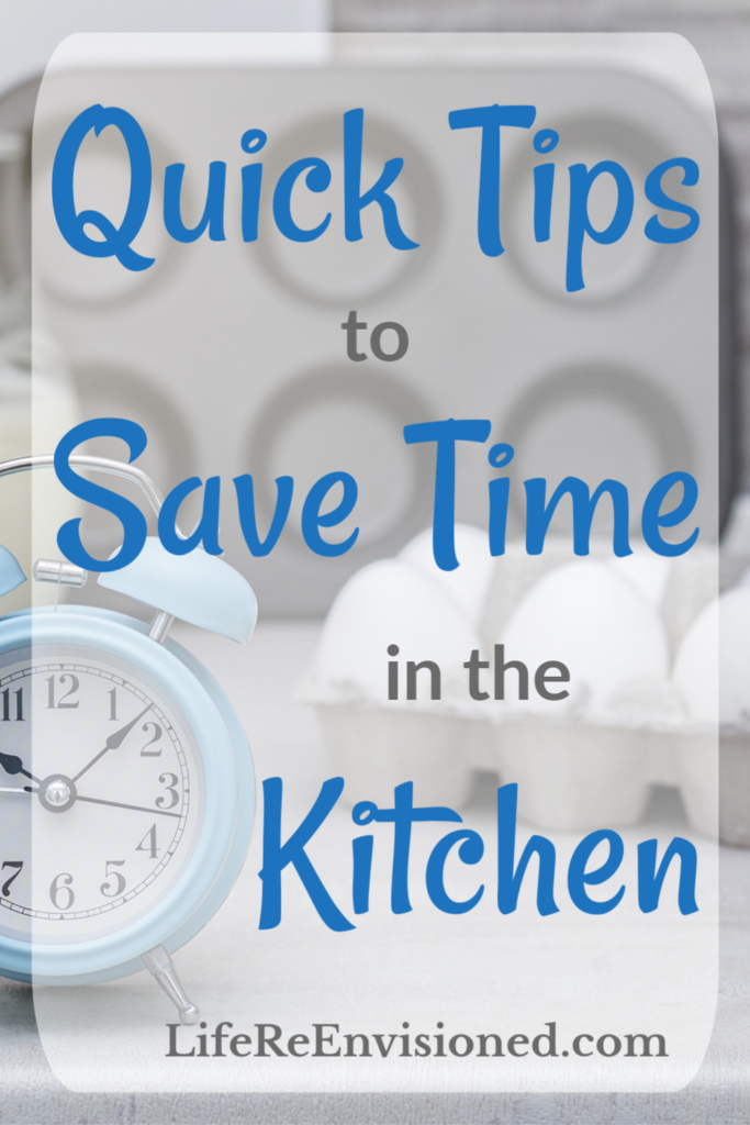 Quick Tips to Save Time in the Kitchen.