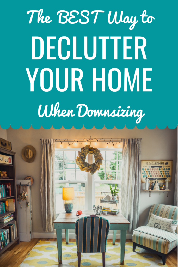 The Best Way to Declutter Your Home Fast when Downsizing.