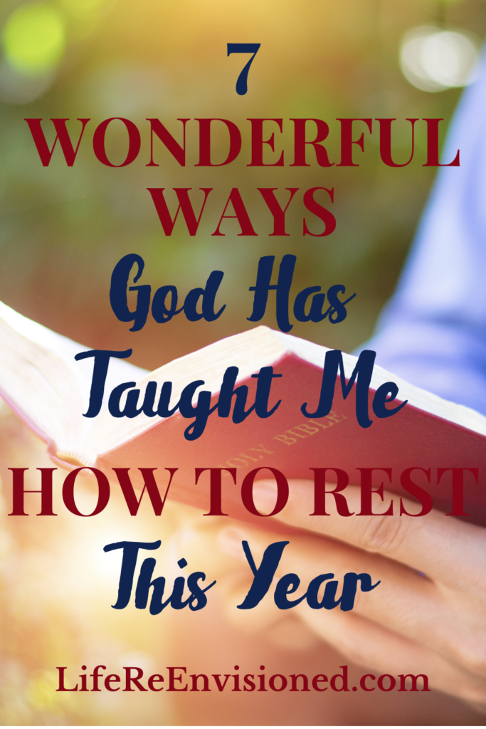 7 Wonderful Ways God Has Taught Me How to Rest This Year.
